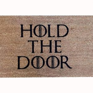 """Felpudo para cualquier friki de GOT Juego de Tronos con el mensaje de """"Hold the door"""""""