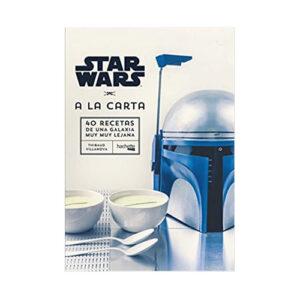 Star Wars a la carta. Recetas de una Galaxia muy lejana